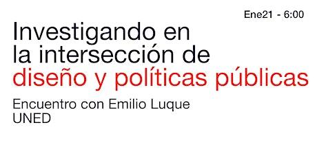 Diseño y políticas públicas: encuentro con Emilio Luque entradas