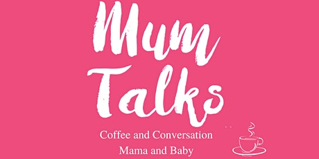 Mum Talks Virtual Coffee and Chats tickets