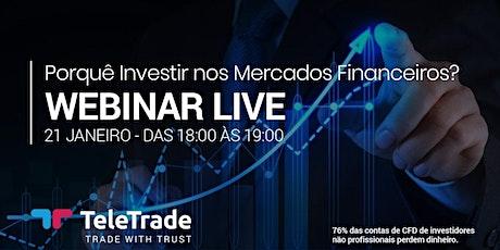 Webinar LIVE  - Porquê Investir nos Mercados Financeiro bilhetes