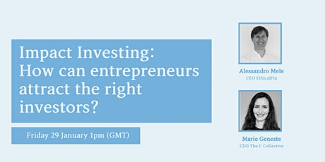 Impact investing: how can entrepreneurs attract the right investors? tickets