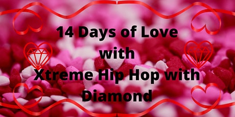 14 Days of Love Xtreme Hip Hop with Diamond tickets