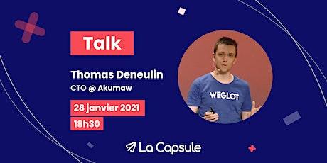 Webinar La Capsule x Thomas Deneulin #Talk #Lyon billets