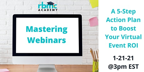 Mastering Webinars: A 5-Step Action Plan to Boost Your Virtual Event ROI tickets