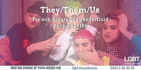 They/Them/Us - for Non-Binary & Genderfluid People tickets