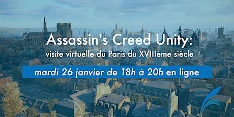 Assassin's Creed Unity: visite virtuelle du Paris du XVIIIème siècle billets