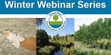 GRCA Winter Webinar Series - Invasive tree diseases and pests tickets