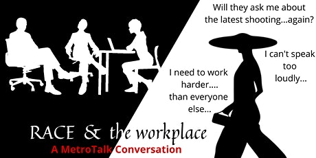 Race & The Workplace: A MetroTalk Conversation tickets
