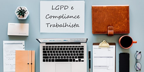 LGPD, os Riscos Trabalhistas e o Compliance bilhetes