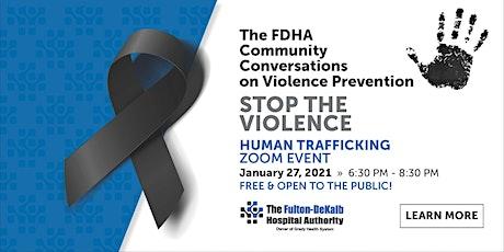 FDHA Community Conversation on Violence - Human Trafficking tickets