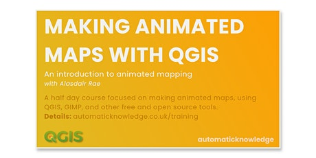 Making Animated Maps with QGIS (Intermediate) tickets