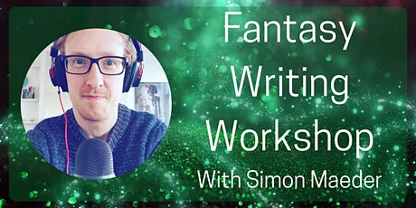 Fantasy Writing Workshop with Simon Maeder - for ages 9 to 13 tickets
