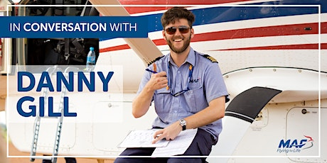 In Conversation with MAF Pilot- Danny Gill tickets