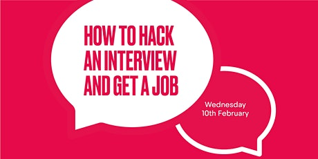How to Hack an Interview and Get a Job tickets