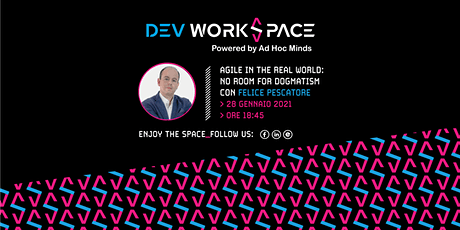 Agile in the real world: no room for dogmatism!・Dev WorkSpace Meetup biglietti