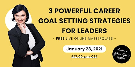 3 POWERFUL CAREER GOAL SETTING STRATEGIES FOR LEADERS tickets