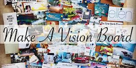 HOW TO MAKE A VISION BOARD THAT REALLY WORKS IN 2021 tickets