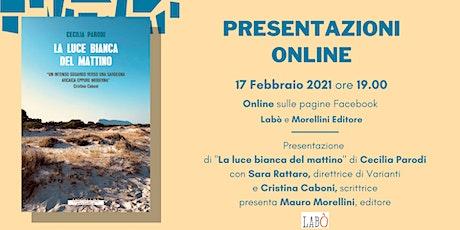"""Presentazione online - """"La luce bianca del mattino"""" di Cecilia Parodi biglietti"""