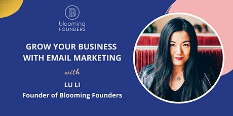 Blooming Founders Masterclass: Grow Your Business with Email Marketing tickets