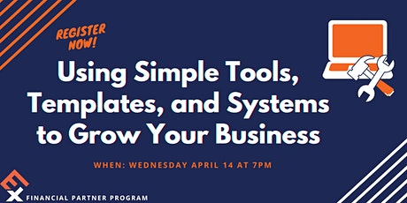 Using Simple Tools, Templates, and Systems to Grow Your Business tickets