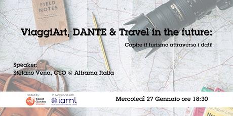 ViaggiArt, DANTE&Travel in the future: capire il turismo attraverso i dati biglietti