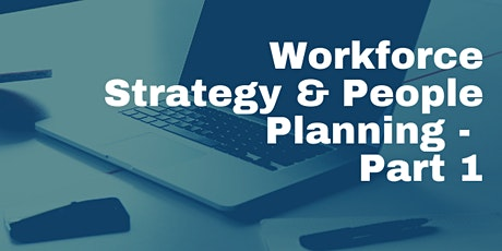Workforce Strategy & People Planning - Part 1 tickets