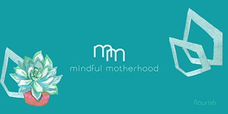 Mindful motherhood tickets