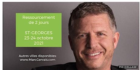 ST-GEORGES - Ressourcement de 2 jours (50$ par jour) - Voici mon retour !! billets