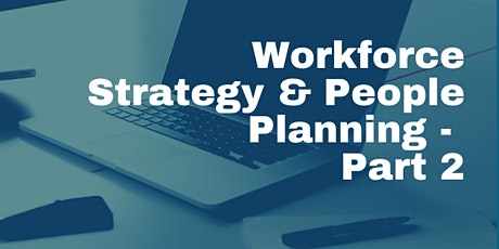 Workforce Strategy & People Planning - Part 2 tickets
