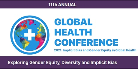 Global Health Conference 2021: Implicit Bias and Gender Equity  tickets