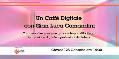 Un caffè digitale con Gian Luca Comandini biglietti