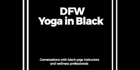 DFW Yoga in Black Outdoor Yoga Class - w/ Yasmene K. tickets