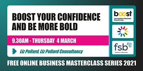 Boost Your Confidence and Be More Bold  -  FREE Business Masterclass tickets