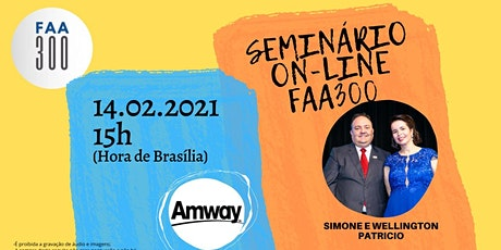 SEMINÁRIO EMPRESARIAL  AMWAY -EQUI´PE FAA300 bilhetes