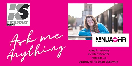 Q+A session - Ask Aime anything about the Kickstart Scheme. tickets