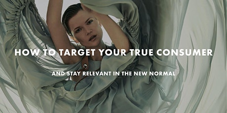 How to Target Your True Consumer & Stay Relevant in the New Normal tickets