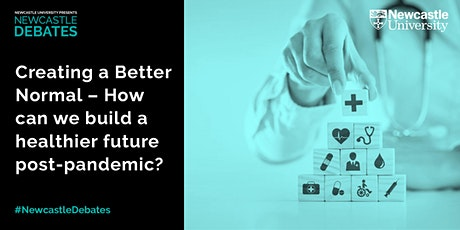 Creating a Better Normal–How can we build a healthier future post-pandemic? tickets