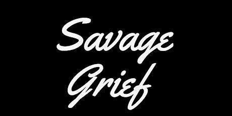 Savage Grief: Understanding Grief in 2021 tickets