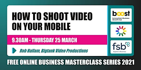 How to Shoot Video on Mobile  - FREE Business Masterclass tickets