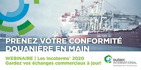 Webinaire: Les Incoterms® 2020 : gardez vos échanges commerciaux à jour! biglietti