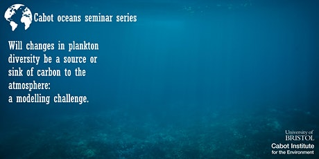 Cabot Oceans Seminars: Plankton, a modeling challenge tickets