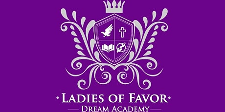 Ladies of Favor Dream Academy Open House tickets