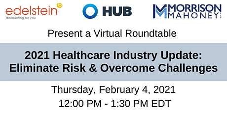 2021 Healthcare Industry Update: Eliminate Risk & Overcome Challenges tickets