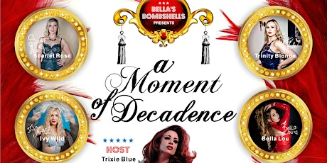 The Bella's Bombshells Presents A Moment of Decadence tickets