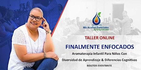 FINALMENTE ENFOCADOS - Aromaterapia Infantil En Diversidades de Aprendizaje tickets
