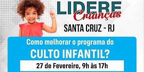 Seminário LIDERE CRIANÇAS em SANTA CRUZ - RJ ingressos