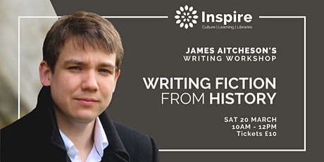 Workshop: Writing Fiction from History by James Aitcheson tickets