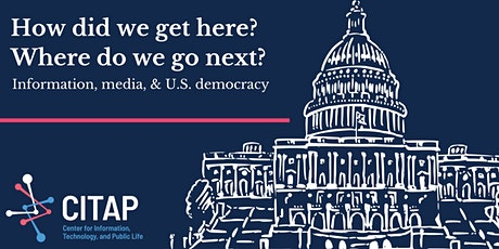 How did we get here? Where do we go next? Information, media & US democracy tickets