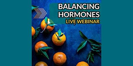 Balancing Hormones Naturally! - Live Webinar tickets