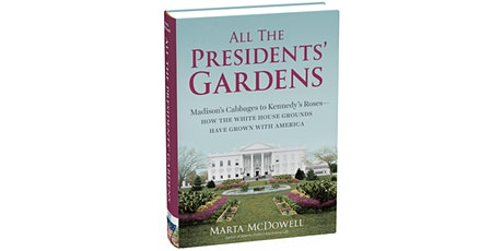 All the Presidents' Gardens: Madison's Cabbages to Kennedy's Roses tickets
