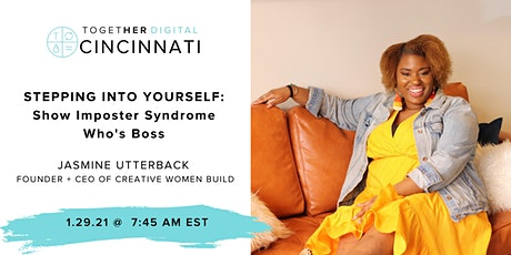 Stepping Into Yourself : Show Imposter Syndrome Who's Boss tickets